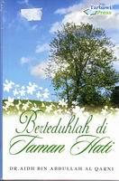 Berteduhlah di taman hati, harga buku Berteduhlah di taman hati, jual buku Berteduhlah di taman hati, DR. Aidh Bin Abdullah Al-Qarni, tarbawi press, toko buku islam, toko buku islami, buku islami, buku islam